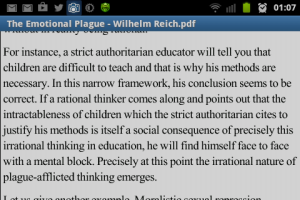 """For instance, a strict authoritarian educator will tell you that children are difficult to teach and that is why his methods are necessary. In this framework, his conclusion seems to be correct. If a rational thinker comes along and points out that the intractableness of children which the strict authoritarian cites to justify his methods is itself a social consequence of precisely this irrational thinking in education, he will find himself face to face with a mental block.   Precisely at this point the irrational nature of plague-afflicted thinking emerges."" Wilhelm Reich Emotional Plague"